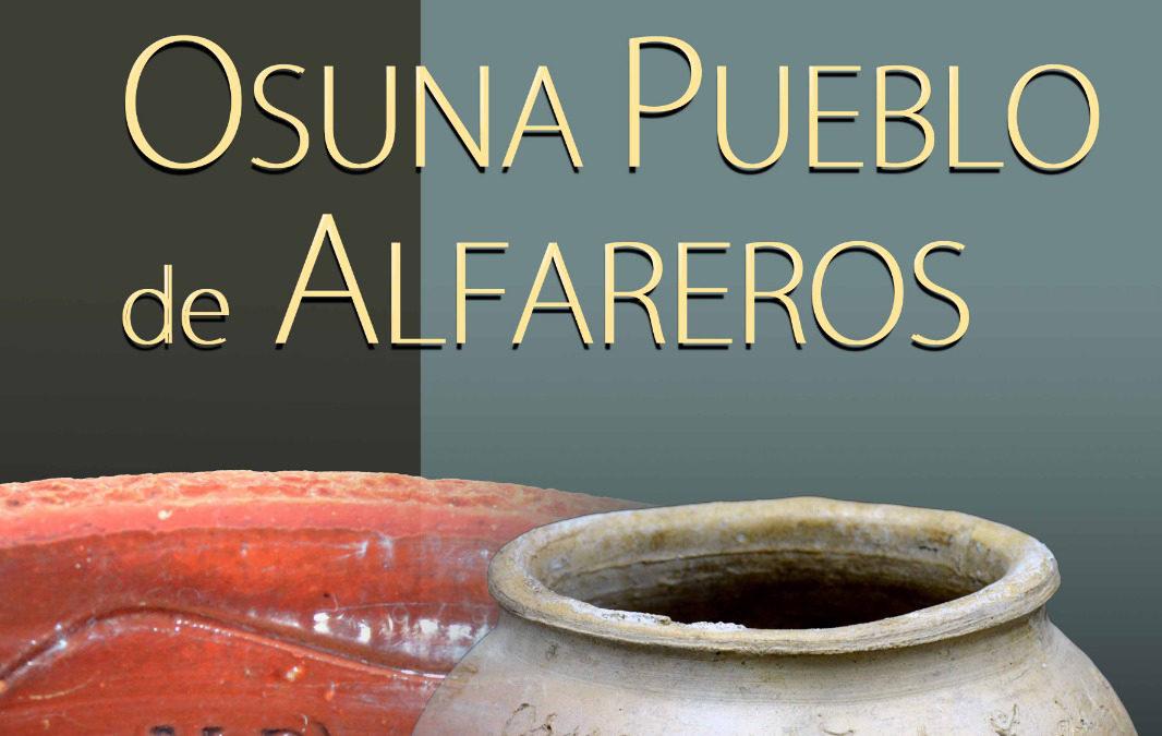 El próximo día 5 se inaugura la exposición «Osuna pueblo de alfareros».