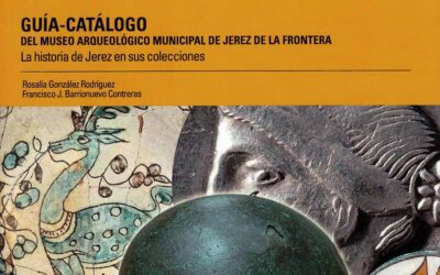 Biblioteca Cerámica. Junio 2020. Guía-catálogo del Museo Arqueológico Municipal de Jerez de la Frontera. La historia de Jerez en sus colecciones.
