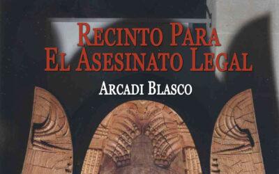 Pieza del mes. Septiembre 2020. Recinto para el asesinato legal de Arcadi Blasco. Por Álvaro Sáenz Rodríguez.
