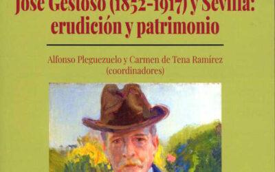 Biblioteca Cerámica. Marzo 2021. José Gestoso (1852-1917) y Sevilla: erudición y patrimonio'
