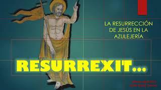 Vídeo. La Resurrección de Cristo en la cerámica.
