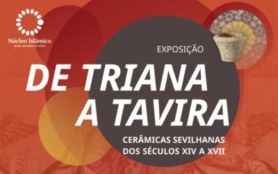 """Tavira. Exposición """"De Triana a Tavira. Cerámica sevillana de los siglos XIV al XVII """"en el Centro Islámico"""